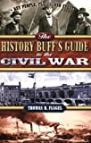 The History Buff's Guide to the Civil War (1581823711) by Flagel, Thomas