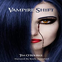 Vampire Shift: Kiera Hudson Series, Book One (       UNABRIDGED) by Tim O'Rourke Narrated by Keely Beresford