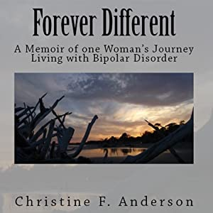 Forever Different: A Memoir of One Woman's Journey Living with Bipolar Disorder | [Christine F. Anderson]