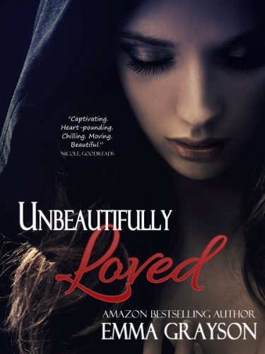 Unbeautifully Loved (Breathe Again) by Emma Grayson