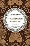The Shadow Pavilion (The Detective Inspec) (1480438219) by Williams, Liz
