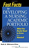 img - for Fast Facts for Developing a Nursing Academic Portfolio: What You Really Need to Know in a Nutshell (Fast Facts (Springer)) book / textbook / text book