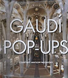 Gaudi Pop-Ups BY:DEWAYNE REDMOND