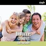 Divorce: Children | Sam Margulies