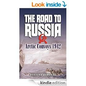 The Road to Russia: Arctic Convoys 1942-45: Arctic Convoys 1942-1945