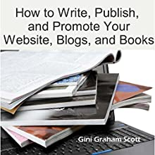 How to Write, Publish, and Promote Your Website, Blogs, and Books Audiobook by Gini Graham Scott Narrated by Trevor Clinger