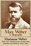 Max Weber: A Biography (0887387020) by Marianne Weber