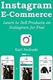 img - for INSTAGRAM E-COMMERCE: Learn to Sell Products on Instagram for Free book / textbook / text book