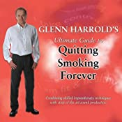 Glenn Harrold's Ultimate Guide To Quitting Smoking Forever | [Glenn Harrold]
