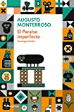 El Paraiso Imperfecto (6073115172) by Monterroso, Augusto