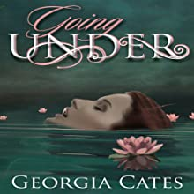 Going Under (       UNABRIDGED) by Georgia Cates Narrated by Merrit Hicks, Adam Saunders