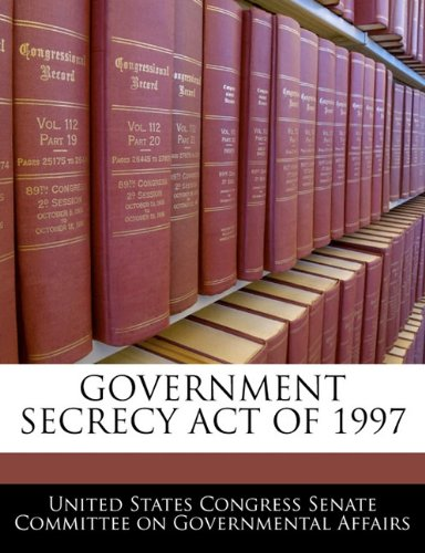 GOVERNMENT SECRECY ACT OF 1997