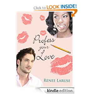 Profess Your Love (An interracial erotic romance) Renee LaRuse