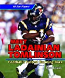 Meet Ladainian Tomlinson: Football's Fastest Running Back (All-Star Players)