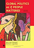 img - for Global Politics as if People Mattered (New Millennium Books in International Studies) book / textbook / text book