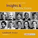 Conversations That Matter: Insights & Distinctions - Landmark Essays, Volume 2 (       UNABRIDGED) by Gale LeGassick, Steve Zaffron, Laurel Scheaf, Mark Spirtos, Manal Maurice, Balvinder Sodhi, Jane Wright, Larry Pearson, Cathy Elliott, Barry Grieder Narrated by Gale LeGassick, Steve Zaffron, Laurel Scheaf, Mark Spirtos, Manal Maurice, Balvinder Sodhi, Jane Wright, Larry Pearson, Cathy Elliott, Barry Grieder