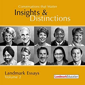 Conversations That Matter: Insights & Distinctions - Landmark Essays, Volume 2 | [Steve Zaffron, Laurel Scheaf, Mark Spirtos, Jane Wright, Cathy Elliott]