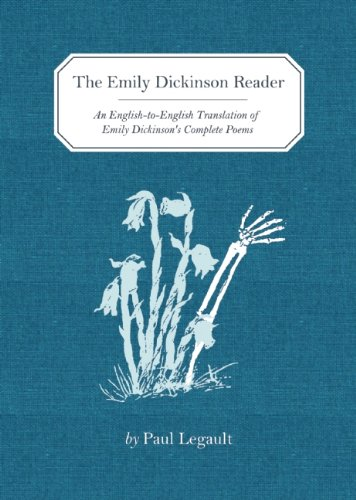 """The Emily Dickinson Reader - An English to English Translation of Emily Dickinson's Complete Poems"" av Paul Legault"