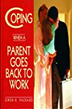 img - for Coping When a Parent Goes Back to Work book / textbook / text book