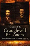 Pat Finnegan The Case of the Craughwell Prisoners During the Land War in Co. Galway, 1881