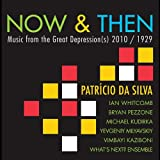 Classical Music : Now &amp; Then: Music from the Great Depression&#40;s&#41; 2010&#47;1929