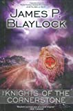 The Knights of the Cornerstone (0441016537) by Blaylock, James P.
