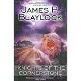 The Knights of the Cornerstone ~ James P. Blaylock