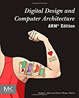 Digital Design and Computer Architecture: ARM Edition Front Cover