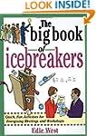 The Big Book of Icebreakers: Quick, F...