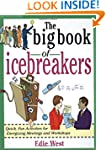 The Big Book of Icebreakers: Quick, F...