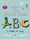The Middle-class ABC by Cotter-Craig, Fi, Helm, Zebedee on 25/10/2012 unknown edition Fi, Helm, Zebedee Cotter-Craig