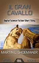Il Gran Cavallo: Digital Science Fiction Short Story (infinity Cluster)
