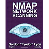 Nmap Network Scanning: The Official Nmap Project Guide to Network Discovery and Security Scanningby Gordon Lyon