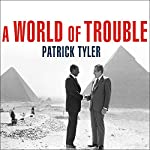 A World of Trouble: The White House and the Middle East | Patrick Tyler