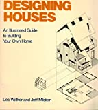 img - for Designing Houses: An illustrated Guide to Building Your Own Home book / textbook / text book