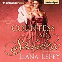 Countess So Shameless: A Scandal in London Novel, Book 1 (       UNABRIDGED) by Liana LeFey Narrated by Justine Eyre
