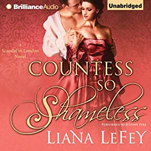 Countess So Shameless: A Scandal in London Novel, Book 1 | [Liana LeFey]
