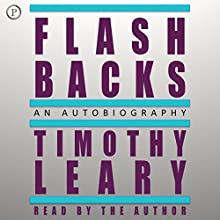 Flashbacks Audiobook by Timothy Leary Narrated by Timothy Leary