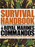 img - for The Survival Handbook in Association with the Royal Marines Commandos: Endurance Essentials for the Great Outdoors book / textbook / text book