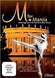M. for Marcia - Marcia Haydée Tanzlegende des 20. Jahrhunderts