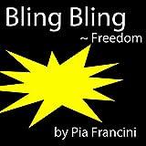 Bling Bling (Freedom)