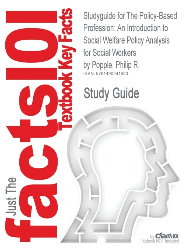Studyguide for the Policy-Based Profession: An Introduction to Social Welfare Policy Analysis for Social Workers by Popp