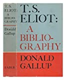 img - for T.S. Eliot; a bibliography: Including contributions to periodicals and foreign translations book / textbook / text book