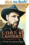 Lost in Language: A Tragicomic Memoir...