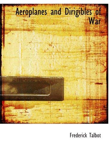 Aeroplanes and Dirigibles of War PDF
