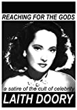 Reaching for the Gods: a satire of the cult of celebrity.