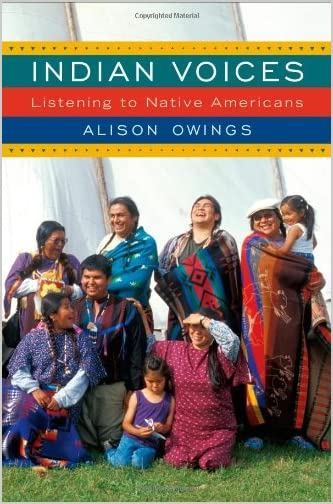 Indian voices : listening to Native Americans