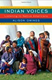 img - for Indian Voices: Listening to Native Americans book / textbook / text book