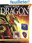 Great Book of Dragon Patterns: The Ul...