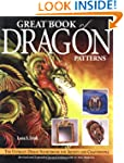 Great Book of Dragon Patterns 2nd Edi...
